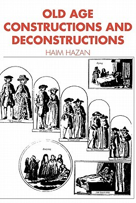 Old Age: Constructions and Deconstructions