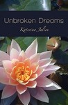 Unbroken Dreams by Katerina Julien