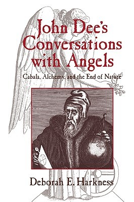 John Dee's Conversations with Angels by Deborah Harkness