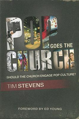 Pop Goes the Church by Tim Stevens