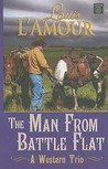 The Man from Battle Flat: A Western Trio (Center Point Western)