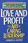 Love and Profit: The Art of Caring Leadership