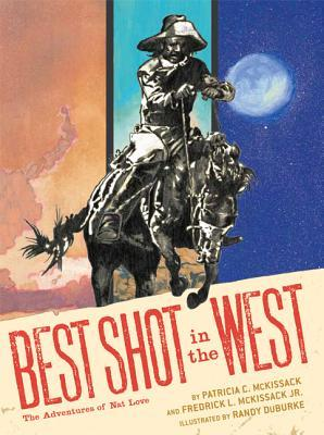 Best Shot in the West: The Adventures of Nat Love