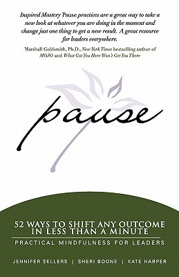 Pause: 52 Ways to Shift Any Outcome in Less Than a Minute