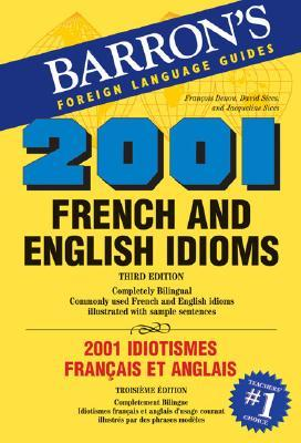 2001 French and English Idioms/2001 Idiotismes Francais Et An... by David Sices