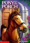 Pony on the Porch by Ben M. Baglio