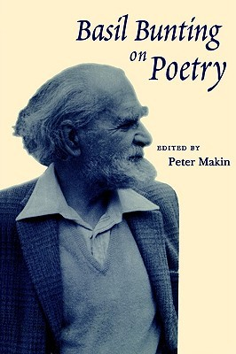 Basil Bunting on Poetry by Peter Makin