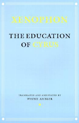 The Education of Cyrus by Xenophon
