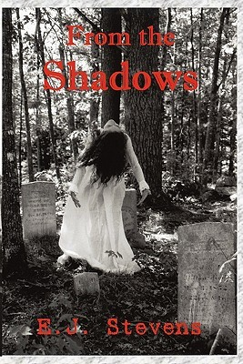 From the Shadows by E.J. Stevens