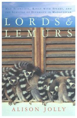 Lords and Lemurs by Alison Jolly