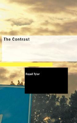 The Contrast by Royall Tyler