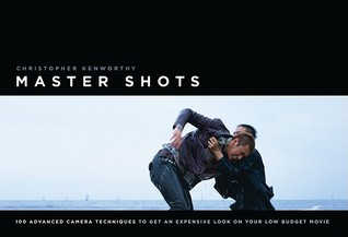 Master Shots Vol 1, 1st edition by Christopher Kenworthy