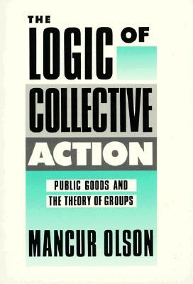 The Logic of Collective Action by Mancur Olson