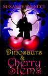 Dinosaurs &amp;  Cherry Stems by Susan Jean Ricci