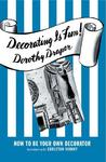 Decorating Is Fun!: How to Be Your Own Decorator