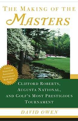 The Making of the Masters by David Owen
