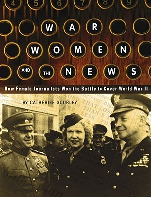 War, Women, and the News by Catherine Gourley
