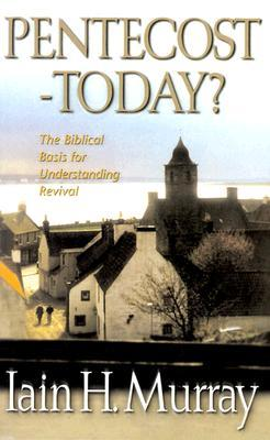 Pentecost - Today? by Iain H. Murray
