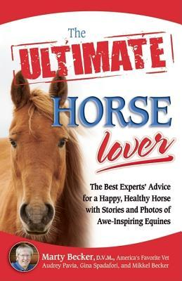 The Ultimate Horse Lover by Marty Becker