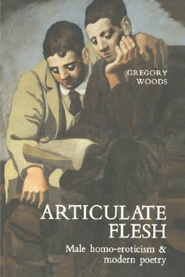 Articulate Flesh by Gregory Woods