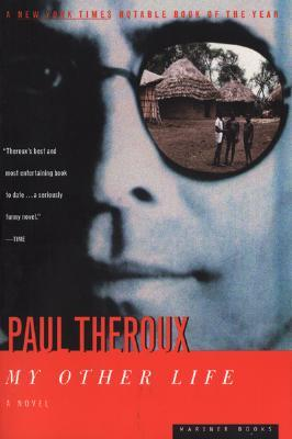 My Other Life by Paul Theroux