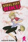Steel Fist Riku VOL 01 (Steel Fist Riku)