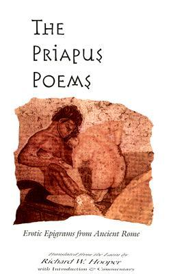 The Priapus Poems by Richard W. Hooper