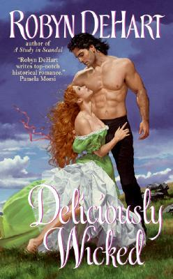 Deliciously Wicked by Robyn DeHart
