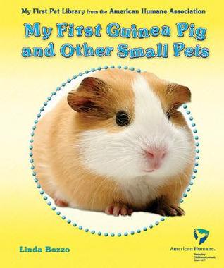 My First Guinea Pig and Other Small Pets by Linda Bozzo