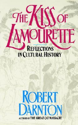The Kiss of Lamourette by Robert Darnton