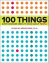 100 Things Every Designer Needs to Know about People by Susan M. Weinschenk
