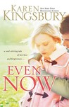 Even Now by Karen Kingsbury