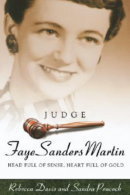 Judge Faye Sanders Martin: Head Full of Sense, Heart Full of Gold