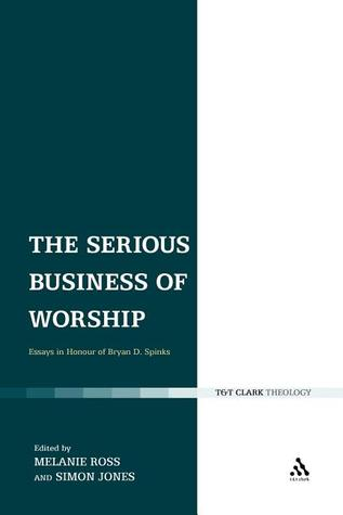 Serious Business of Worship  by  Melanie Ross