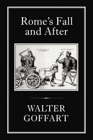 Rome's Fall and After by Walter Goffart