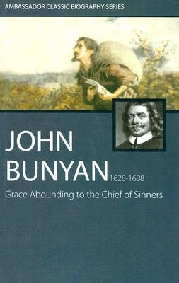 Grace Abounding to the Chief of Sinners (Ambassador Classic Biography Series)