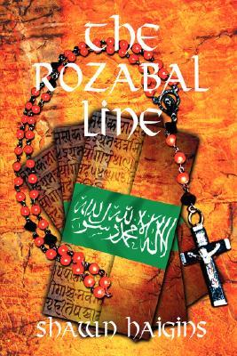 The Rozabal Line by Shawn Haigins