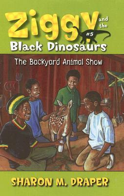 The Backyard Animal Show by Sharon M. Draper