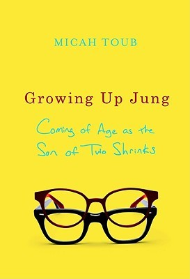 Growing Up Jung by Micah Toub