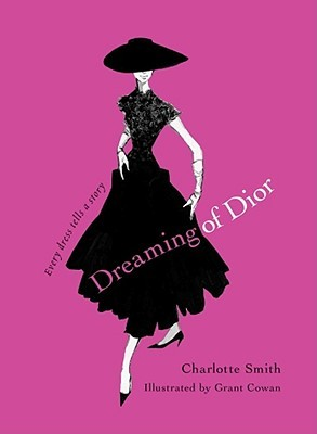 Booktopia  Dreaming of Dior Every Dress Tells a Story by