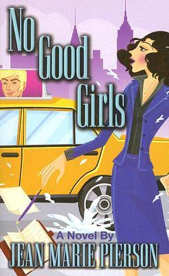 No Good Girls by Jean Marie Pierson