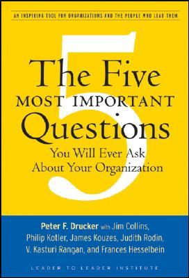 The Five Most Important Questions You Will Ever Ask about Your Organization: An Inspiring Tool for Organizations and the People Who Lead Them
