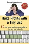 Huge Profits With A Tiny List by Connie Ragen Green