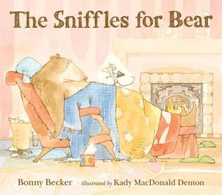 The Sniffles for Bear by Bonny Becker