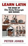 Learn Latin: The Book of the 'Daily Telegraph' Q.E.D.Series