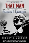 That Man: An Insider's Portrait of Franklin D. Roosevelt