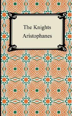 The Knights by Aristophanes