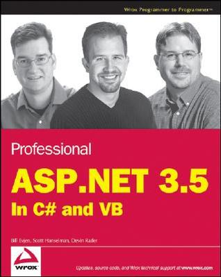Professional ASP.Net 3.5 in C# and VB by Bill Evjen