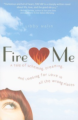 Fire Me by Libby Malin