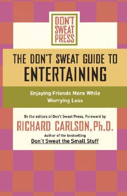 The Don't Sweat Guide to Entertaining by Don't Sweat Press